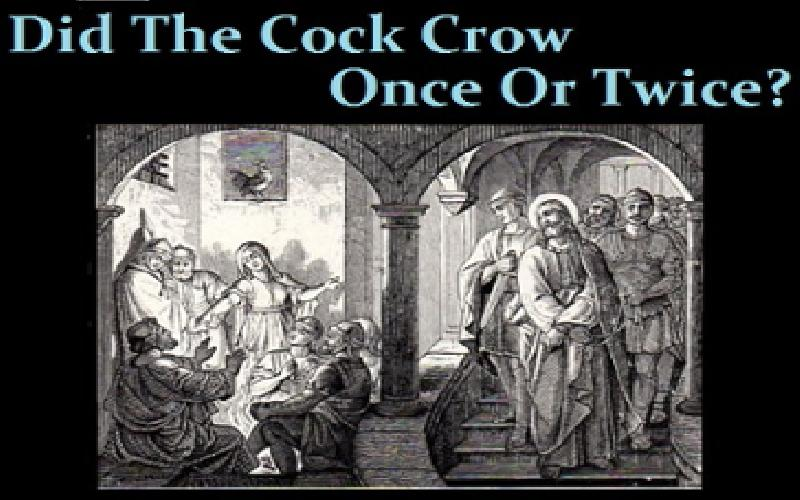 Did The Cock Crow Once Or Twice?