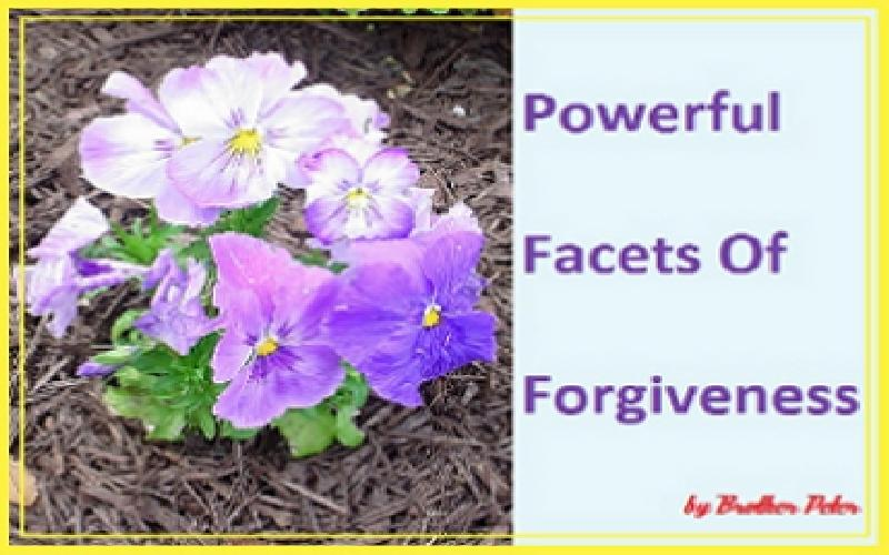 Powerful Facets Of Forgiveness
