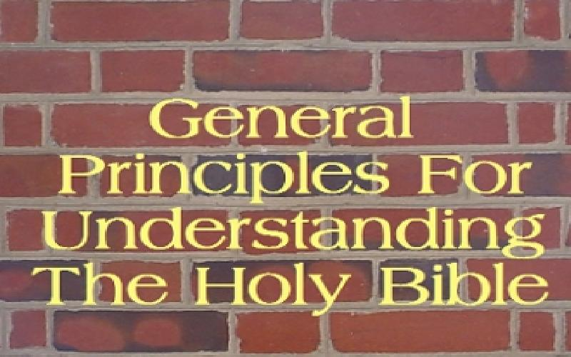 General Principles For Understanding The Holy Bible