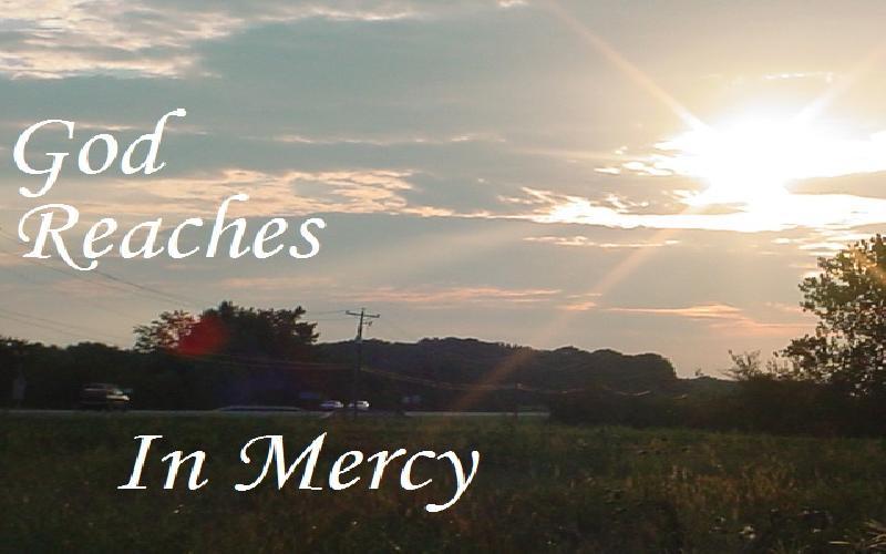 God Reaches In Mercy