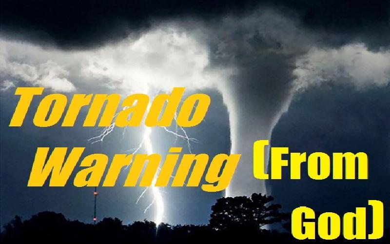 Tornado Warning ( From God )