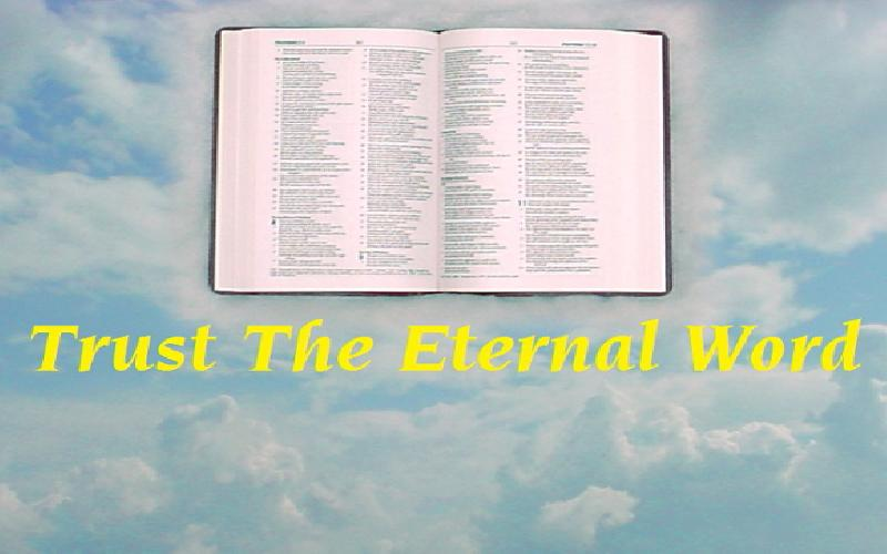 Trust The Eternal Word