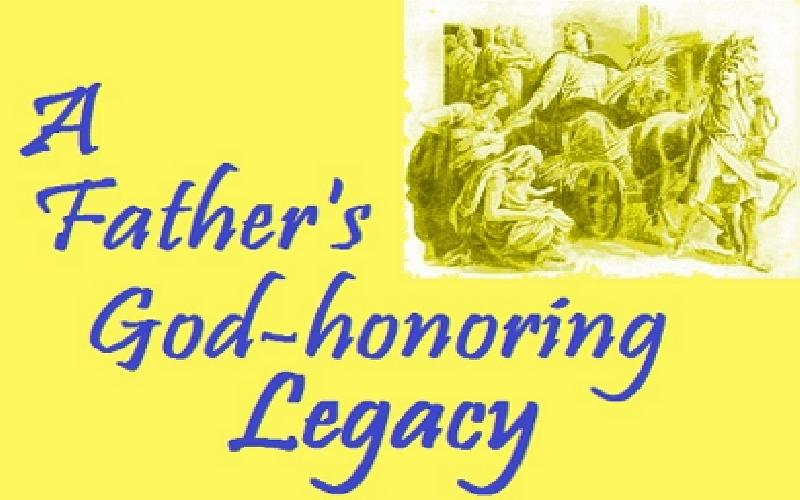 A Father's God-honoring Legacy