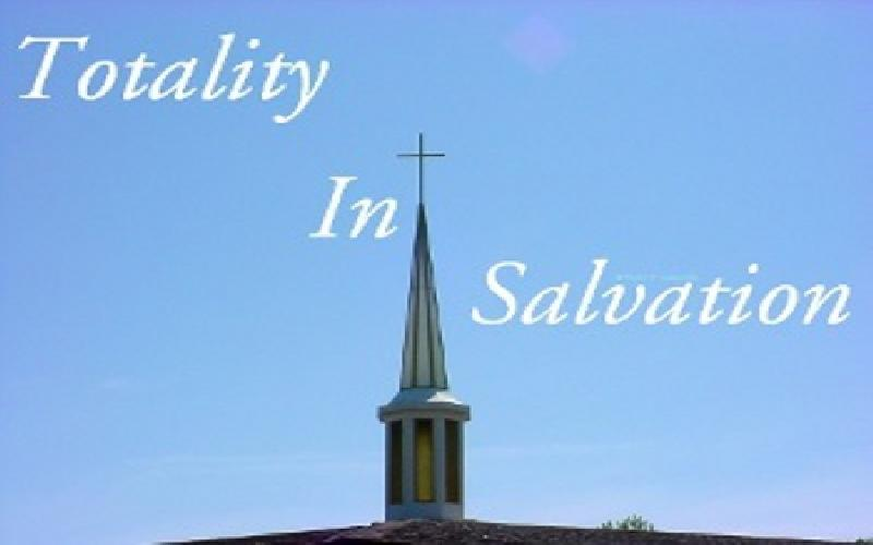 Totality In Salvation