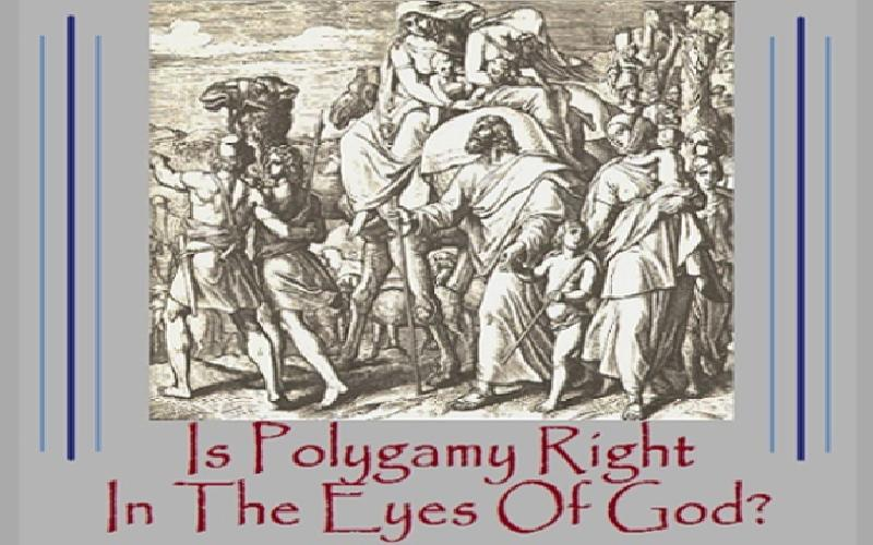 Is Polygamy Right In The Eyes Of God?