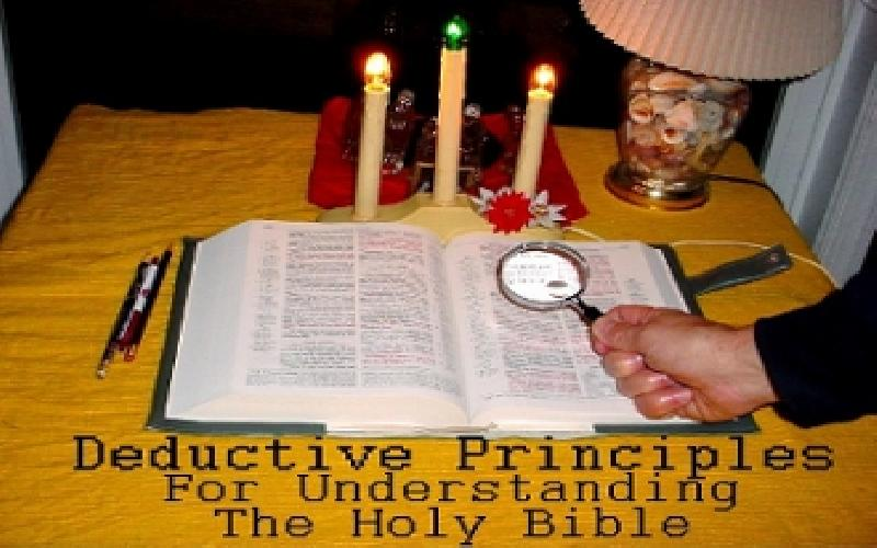 Deductive Principles For Understanding The Holy Bible