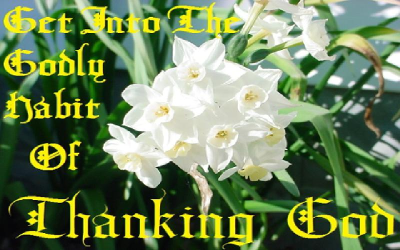 Get Into The Godly Habit Of Thanking God