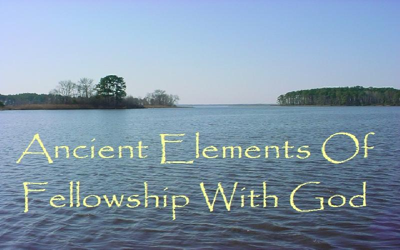 Ancient Elements Of Fellowship With God