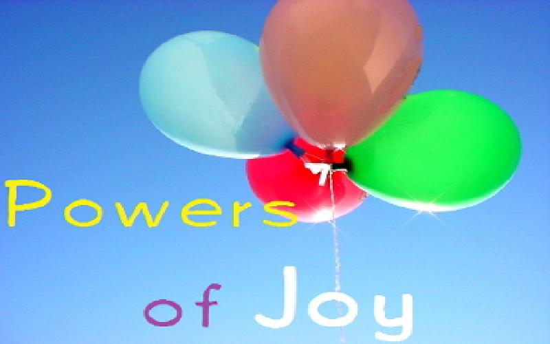 Powers Of Joy