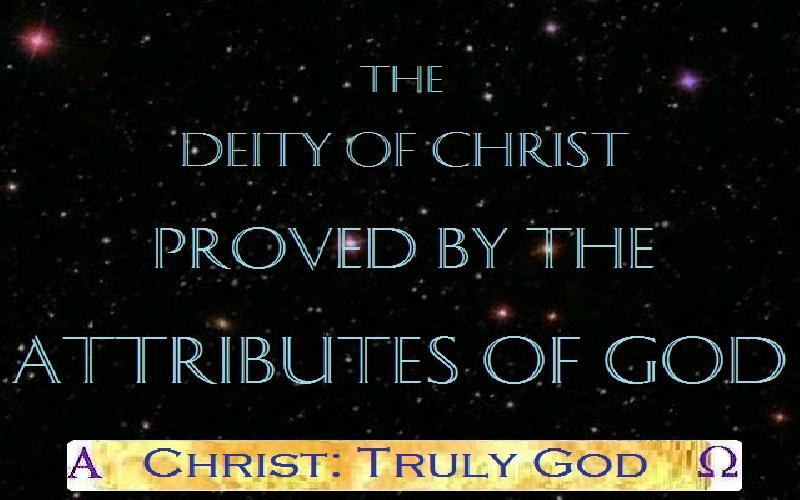 The Deity Of Christ Proved By The Attributes Of God