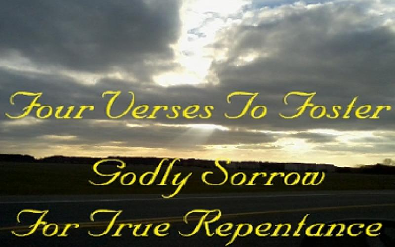 Four Verses To Foster Godly Sorrow For True Repentance