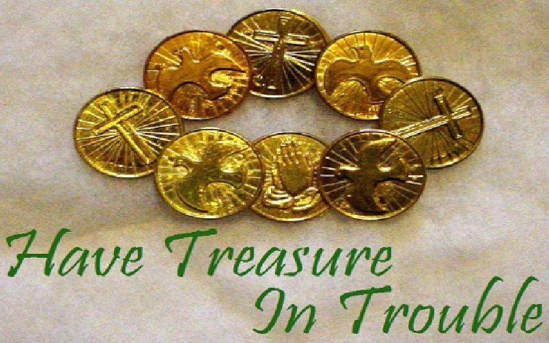 Have Treasure In Trouble