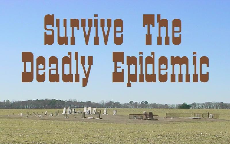 Survive The Deadly Epidemic