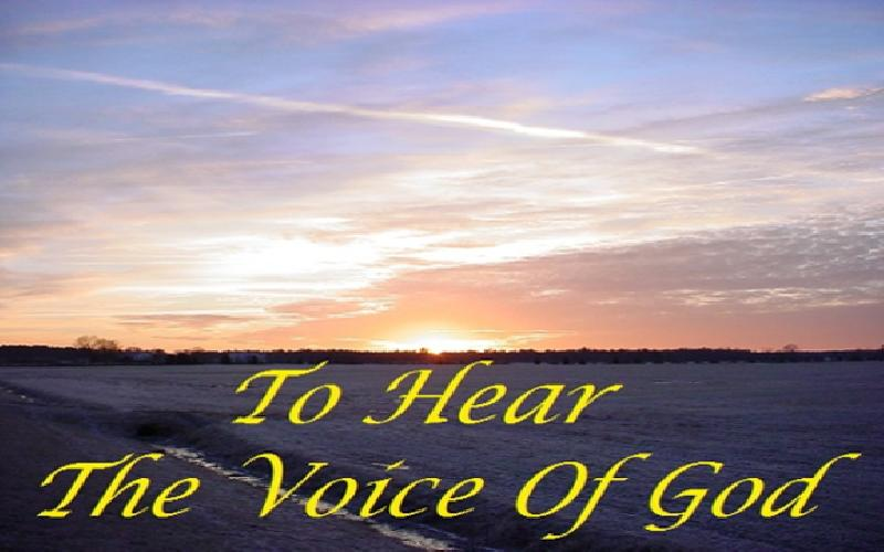 To Hear The Voice Of God