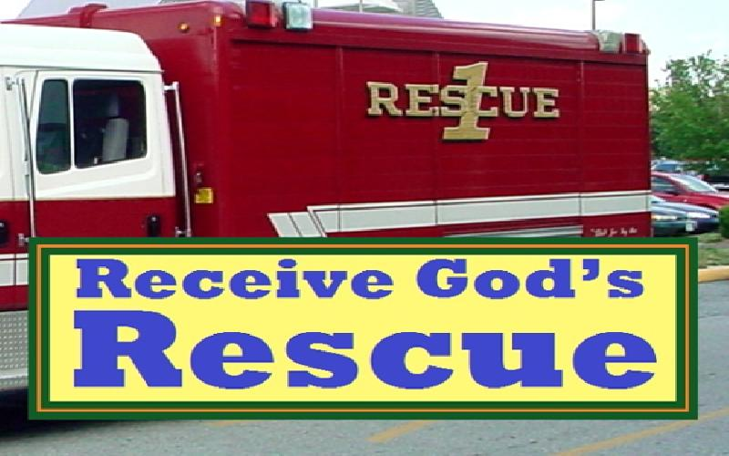 Receive God's Rescue