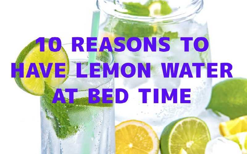 10 Reasons to Drink Lemon Water Before Bed