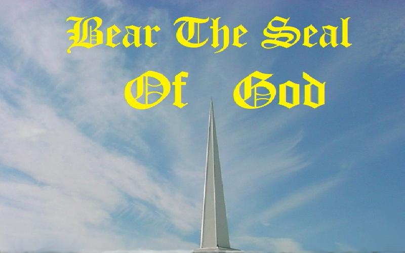 Bear The Seal Of God