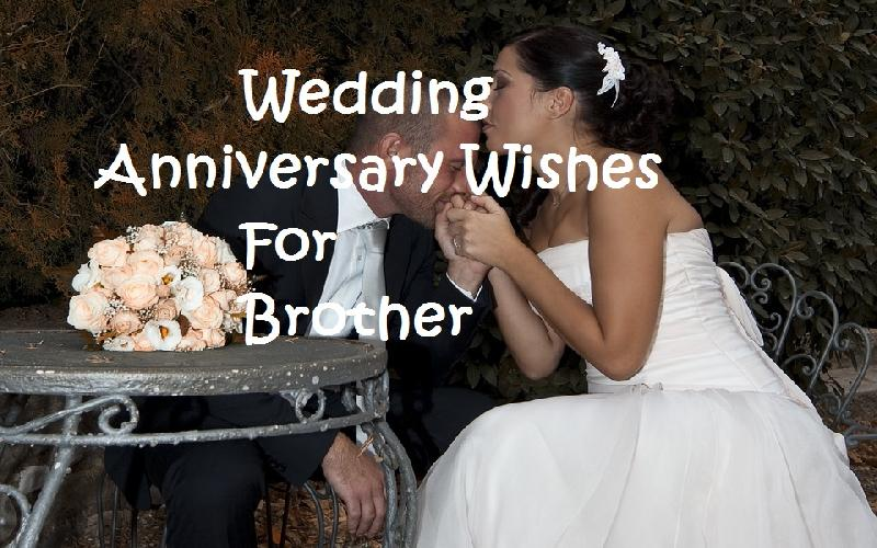 Wedding Anniversary Wishes For A Brother