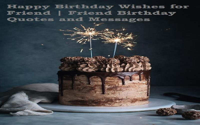 Exciting Birthday Wishes For Friend Say Happy Birthday To Best