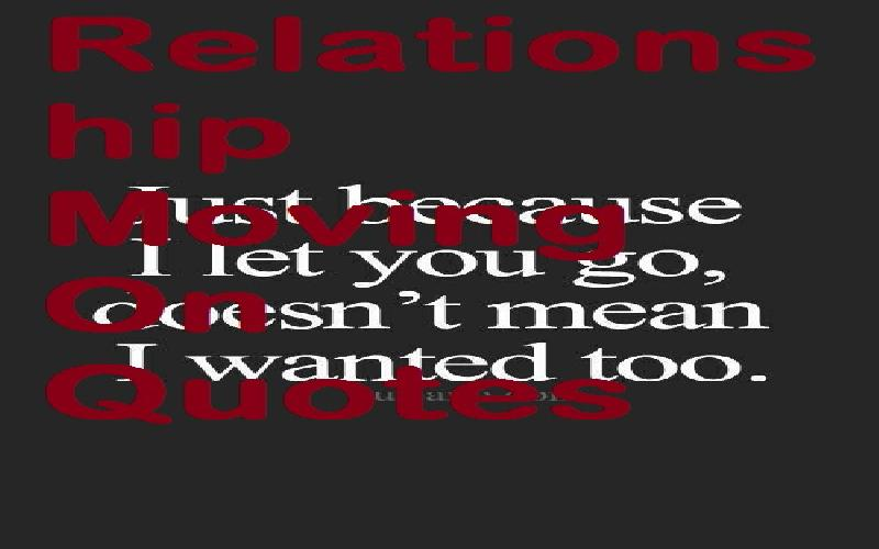 Relationship Moving On Quotes