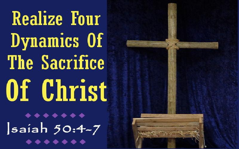 Realize Four Dynamics Of The Sacrifice Of Christ