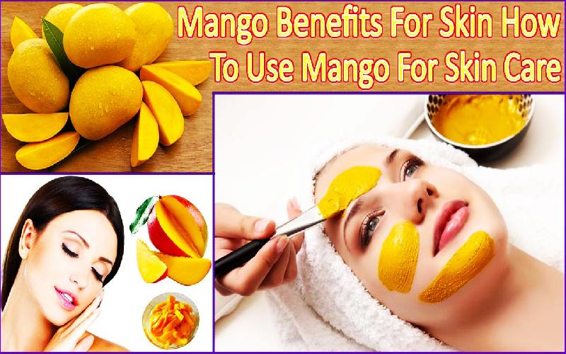 10 Benefits and Uses of Mango for Skin and Hair : How To Use Mango for Skin and Hair Care
