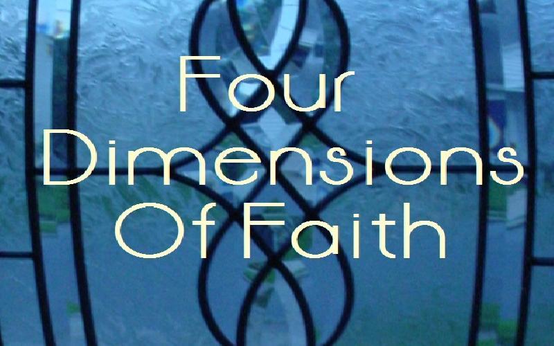 Four Dimensions Of Faith