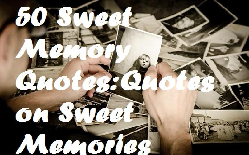 50 Sweet Memory Quotes