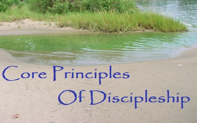 Core Principles Of Discipleship