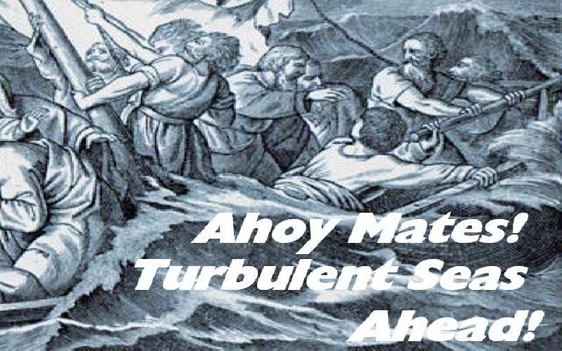 Ahoy Mates! Turbulent Seas Ahead!