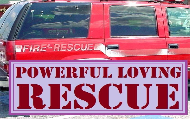 Powerful Loving Rescue