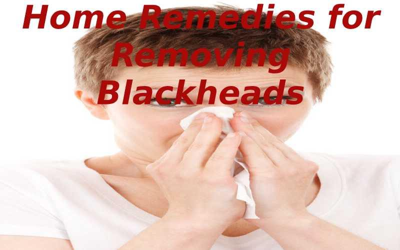 5 Best Home Remedies to Get Rid of Blackheads on Nose