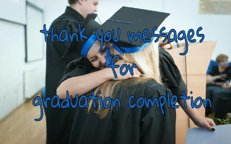 Graduation Thank You Messages : Notes & Quotes to Thank God, Teacher, Family and Friends