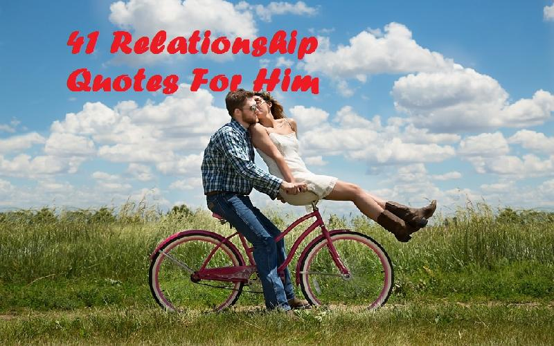 41 Relationship Quotes for Him