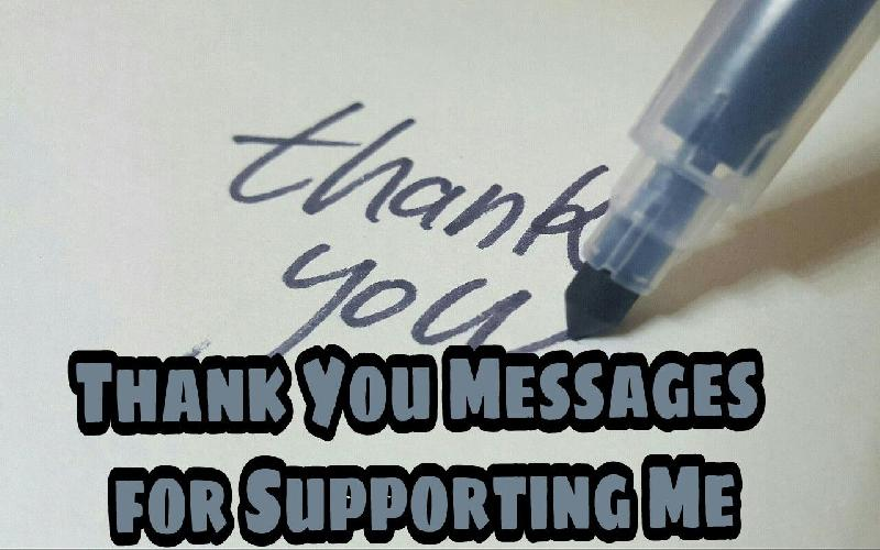 Thank You Messages for Supporting Me