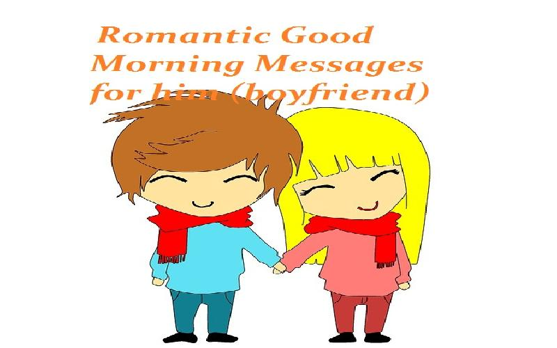 Romantic Good Morning Quotes and Messages for Him ( Boyfriend )