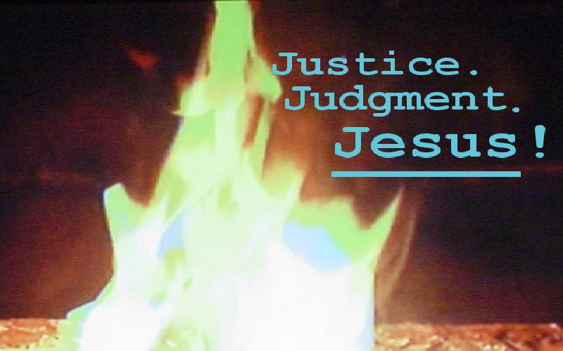 Justice. Judgment. Jesus!
