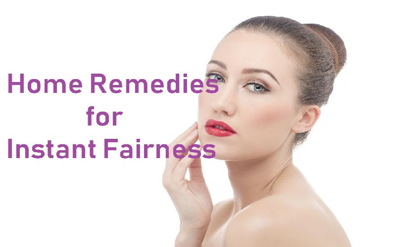 12 Home Remedies for Instant Fairness - Natural Tips for Getting Fair Skin Fast at Home