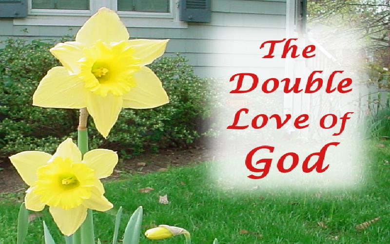 The Double Love of God