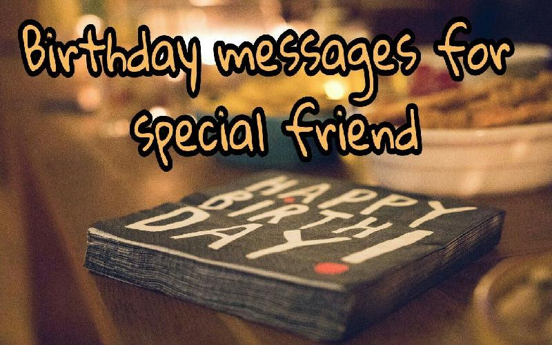 Cool Birthday Messages and Wishes For Special Friend
