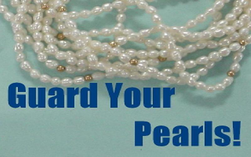 Guard Your Pearls!