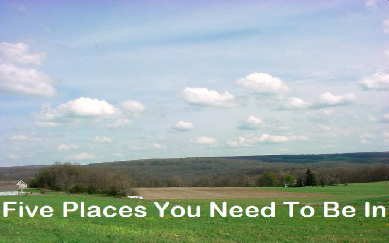 Five Places You Need To Be In