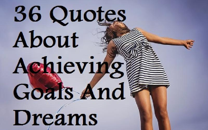 Quotes About Achieving Goals And Dreams Samplemessages Blog - Quotes about achieving goals and dreams