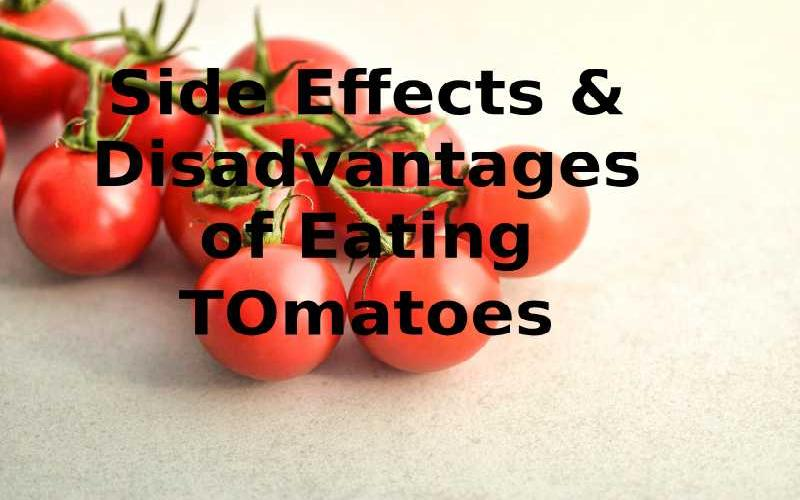 12 Side Effects and Disadvantages of Eating Tomatoes