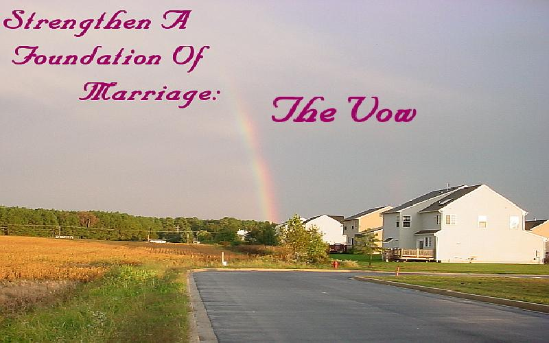 Strengthen A Foundation Of Marriage: The Vow