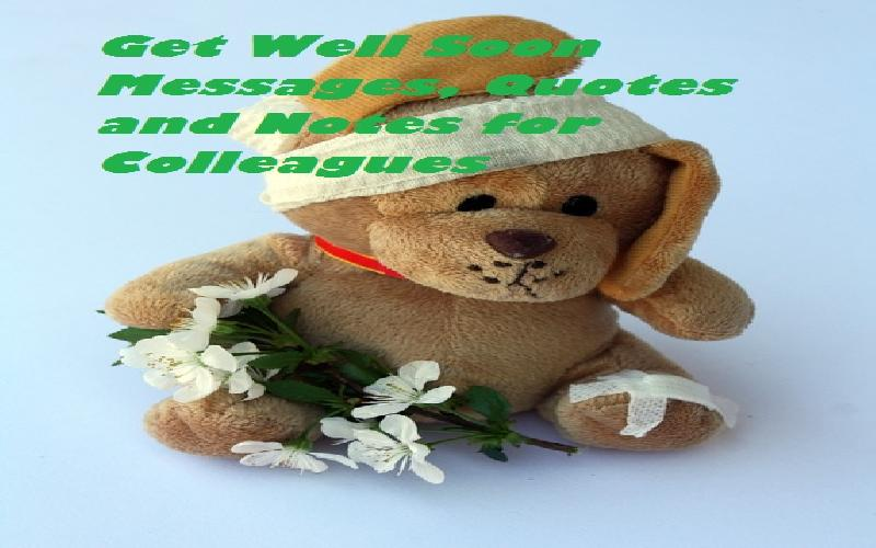 Get Well Soon Messages, Quotes and Notes for Colleagues