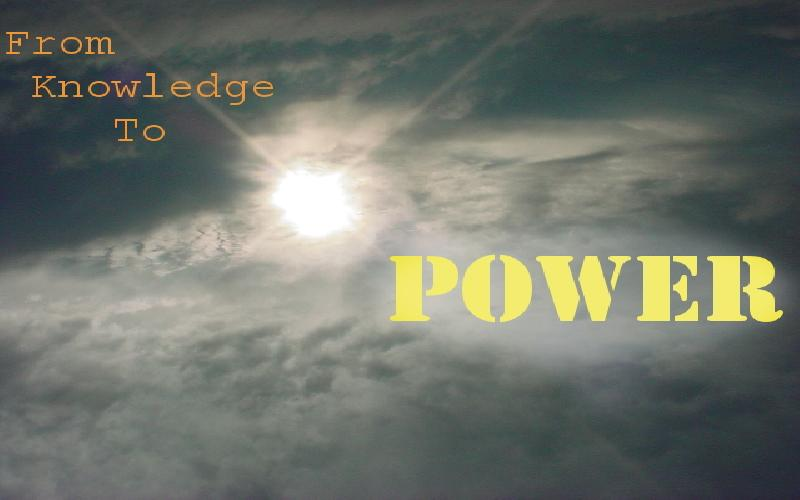 From Knowledge To Power