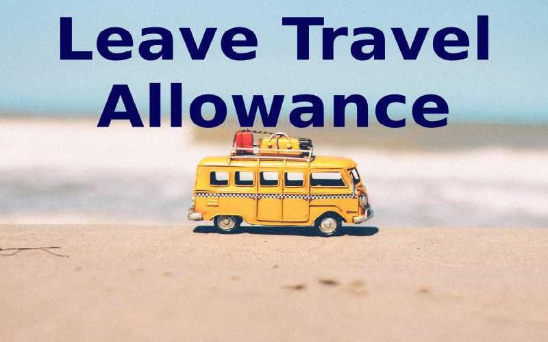 What is Leave Travel Allowance? Exemptions and Conditions of LTA