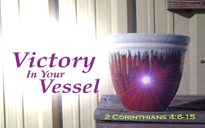 Victory In Your Vessel