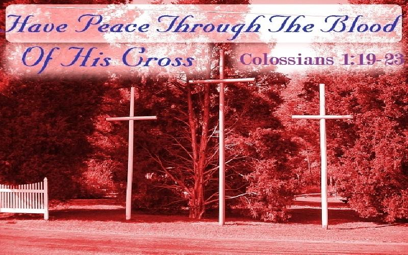 Have Peace Through The Blood Of His Cross